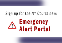 Sign up for the NY Courts new Emergency Alert Portal