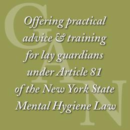 Offering practical advice and training for lay guardians under Article 81 of the New York State Mental Hygiene Law